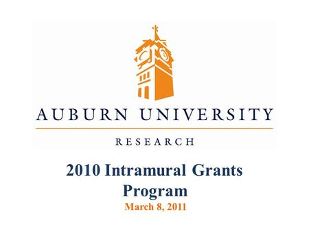 2010 Intramural Grants Program March 8, 2011. Four levels of competition (OVPR contribution): Level 1 Level 1 – Seed Research/Scholarship Proposals ($2000)