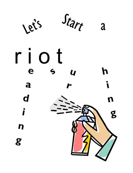 Start a Let's r i o t. riot requirements Read 3 books each grading period. One of the books you will sticky note on your own and write a summary in class.