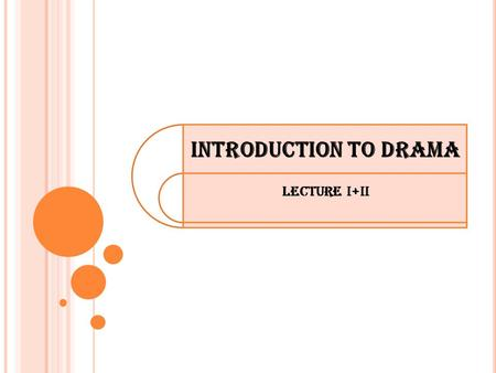 Introduction to DRAMA Lecture I+II.
