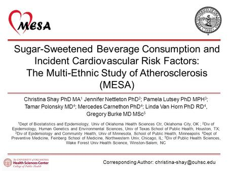 Sugar-Sweetened Beverage Consumption and Incident Cardiovascular Risk Factors: The Multi-Ethnic Study of Atherosclerosis (MESA) Christina Shay PhD MA 1.