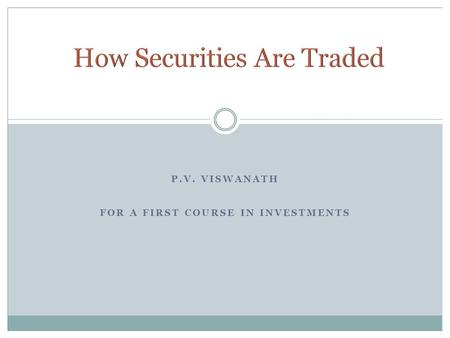 P.V. VISWANATH FOR A FIRST COURSE IN INVESTMENTS.