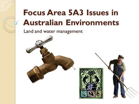 Focus Area 5A3 Issues in Australian Environments