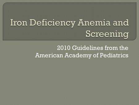 2010 Guidelines from the American Academy of Pediatrics.