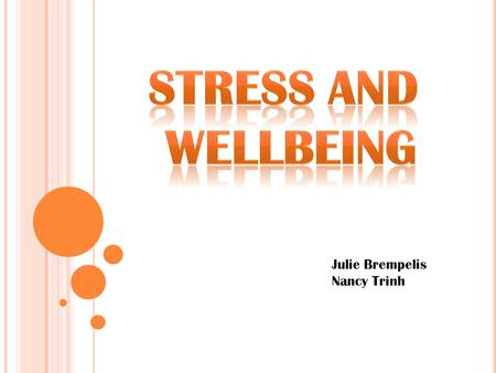 Julie Brempelis Nancy Trinh. S TRESS D EFINED Stress: a feeling of tension that occurs when a person perceives that a situation is about to exceed his/her.
