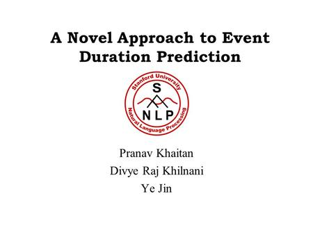 A Novel Approach to Event Duration Prediction
