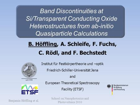 Band Discontinuities at Si/Transparent Conducting Oxide Heterostructures from ab-initio Quasiparticle Calculations B. Höffling, A. Schleife, F. Fuchs,