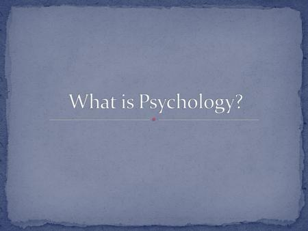 What Is Psychology? The Truth About Psychology What Do Psychologists Do?