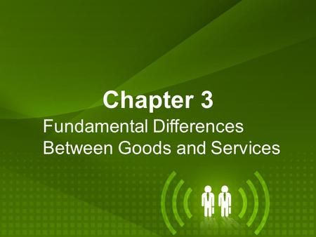 Fundamental Differences Between Goods and Services