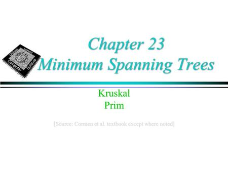 Chapter 23 Minimum Spanning Trees