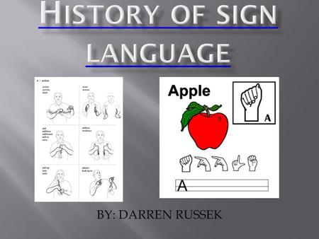 BY: DARREN RUSSEK.  It was in the 16 th century when Geronimo Cardano, an Italian physician proclaimed that the deaf could be taught to understand written.