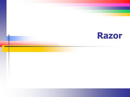 Razor. Slide 2 Remember this? Browser Web Server HTTP Request HTTP Response (Web page / code) Client code (script) Interpret request Generate HTML and.