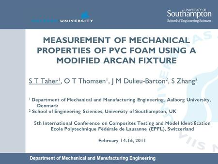 Department of Mechanical and Manufacturing Engineering MEASUREMENT OF MECHANICAL PROPERTIES OF PVC FOAM USING A MODIFIED ARCAN FIXTURE S T Taher 1, O T.