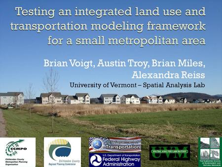 Brian Voigt, Austin Troy, Brian Miles, Alexandra Reiss University of Vermont – Spatial Analysis Lab.