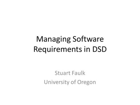 Managing Software Requirements in DSD