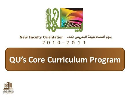 QU's Core Curriculum Program. About Qatar University's Core Curriculum Program What is QU's Core Curriculum Program? What are Its Main Features?  What.