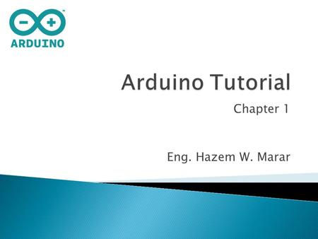 Chapter 1 Eng. Hazem W. Marar.  Arduino is an open-source single-board microcontroller using Atmel AVR processor and an on-board I/O support.  The Arduino.