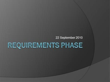 22 September 2010. Fundamental Steps STEPS  Requirements  Design  Implementation  Integration  Test  Deployment  Maintenance MODELS Waterfall.