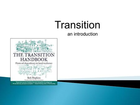 Transition an introduction A Brief History of Transition Part 1.