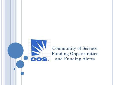Community of Science Funding Opportunities and Funding Alerts.