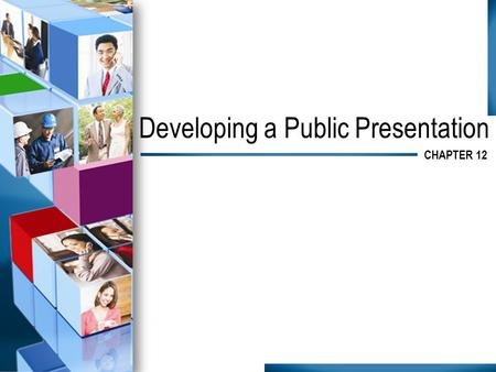 Developing a Public Presentation CHAPTER 12. Argument Providing a thesis or claim and supporting it with evidence Presented in the body of the speech,