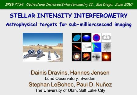 SPIE 7734, Optical and Infrared Interferometry II, San Diego, June 2010 Dainis Dravins, Hannes Jensen Dainis Dravins, Hannes Jensen Lund Observatory, Sweden.