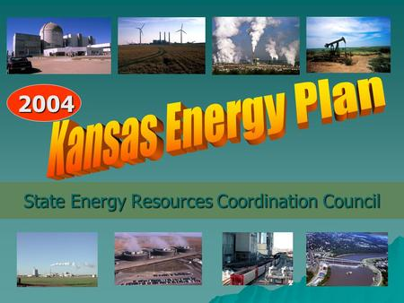 State Energy Resources Coordination Council 2004.