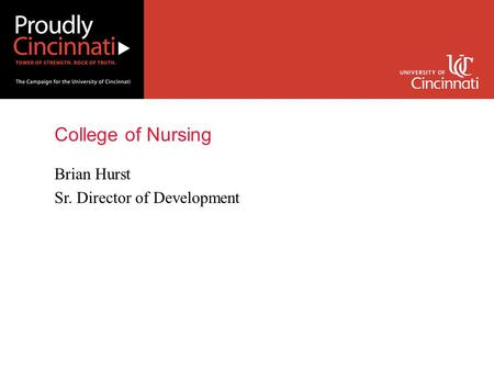 College of Nursing Brian Hurst Sr. Director of Development.