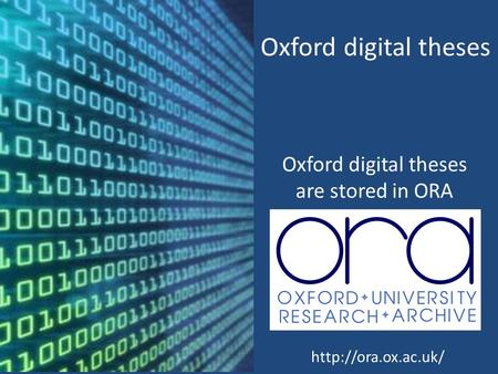 Oxford digital theses Oxford digital theses are stored in ORA