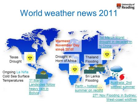 World weather news 2011 1st March Worst drought in decades in N China Ongoing La Niña Cold Sea Surface Temperatures 1 st March Landslides follow heavy.