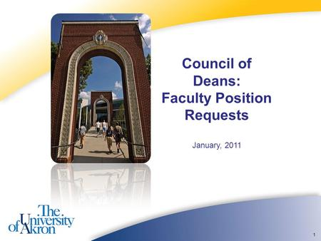 1 Council of Deans: Faculty Position Requests January, 2011.