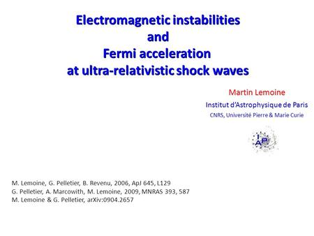 Electromagnetic instabilities and Fermi acceleration at ultra-relativistic shock waves Electromagnetic instabilities and Fermi acceleration at ultra-relativistic.