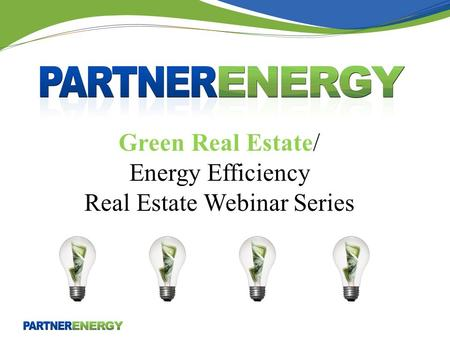 Green Real Estate/ Energy Efficiency Real Estate Webinar Series.