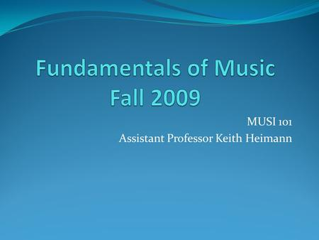"MUSI 101 Assistant Professor Keith Heimann. My home page… www.brookdalecc.edu/fac/music/kheimann www.brookdalecc.edu Search + ""keith"" www.google.com ""keith."