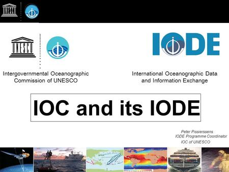 IOC and its IODE Intergovernmental Oceanographic Commission of UNESCO