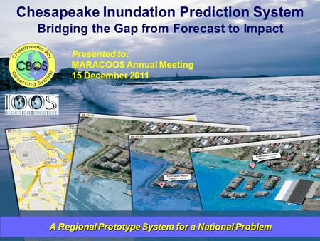 Company Confidential/Proprietary A Regional Prototype System for a National Problem Chesapeake Inundation Prediction System Bridging the Gap from Forecast.