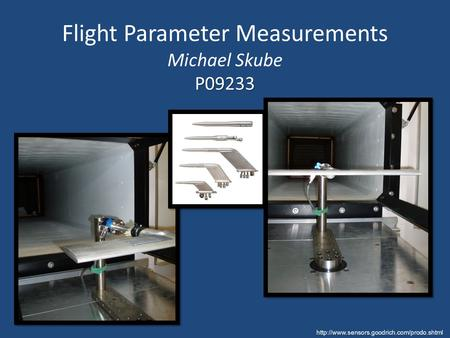 P09233 Flight Parameter Measurements Michael Skube P09233