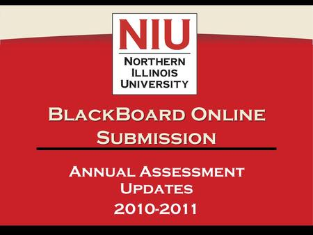 BlackBoard Online Submission Annual Assessment Updates 2010-2011.