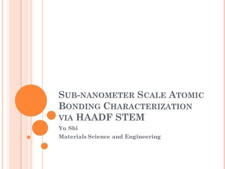 Sub-nanometer Scale Atomic Bonding Characterization via HAADF STEM