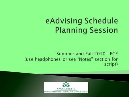 "Summer and Fall 2010—ECE (use headphones or see ""Notes"" section for script)"
