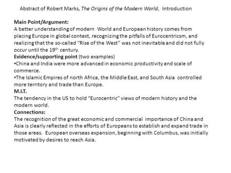 Abstract of Robert Marks, The Origins of the Modern World, Introduction Main Point/Argument: A better understanding of modern World and European history.