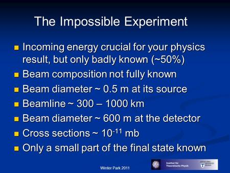 Incoming energy crucial for your physics result, but only badly known (~50%) Incoming energy crucial for your physics result, but only badly known (~50%)