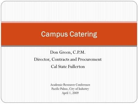 Campus Catering Don Green, C.P.M. Director, Contracts and Procurement