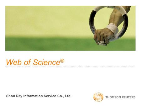 Web of Science ® Shou Ray Information Service Co., Ltd.