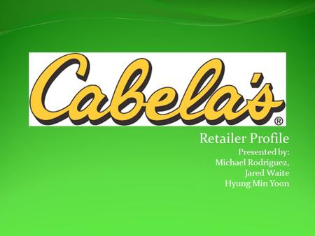 Retailer Profile Presented by: Michael Rodriguez, Jared Waite Hyung Min Yoon.