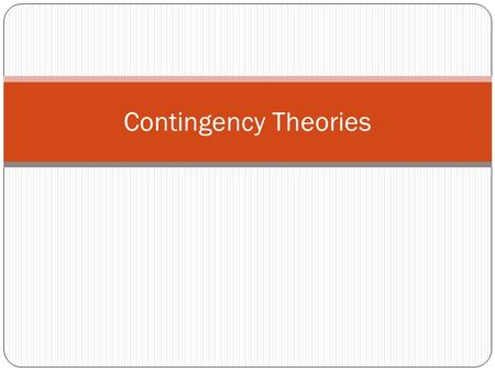 Contingency Theories. McGovern & Bernhard McGovern Possible in sport? Examples… Why is this not done often? Hint: Who becomes coach? Bernhard Possible.