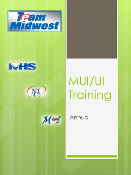 MUI/UI Training Annual. What is our ILO? What is an MUI?