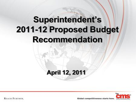 Superintendent's 2011-12 Proposed Budget Recommendation April 12, 2011.