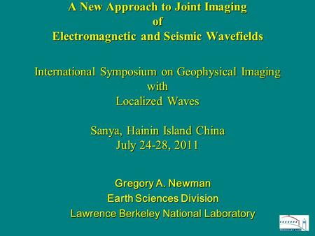 A New Approach to Joint Imaging of Electromagnetic and Seismic Wavefields International Symposium on Geophysical Imaging with Localized Waves Sanya, Hainin.
