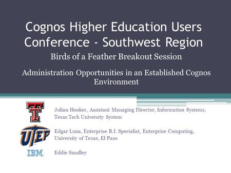 Cognos Higher Education Users Conference - Southwest Region