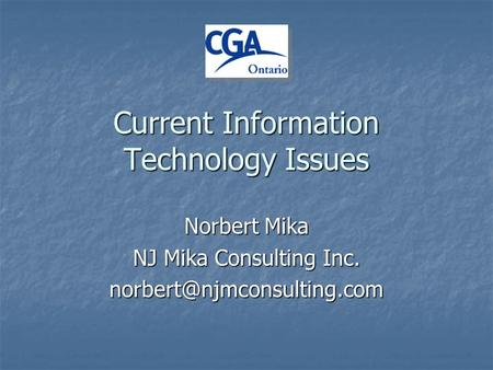 Current Information Technology Issues Norbert Mika NJ Mika Consulting Inc.